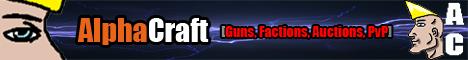 Alpha Craft  Guns - Factions - Auctions - PVP