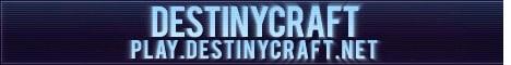 Destinycraft Network 1.8.x - 1.12.x